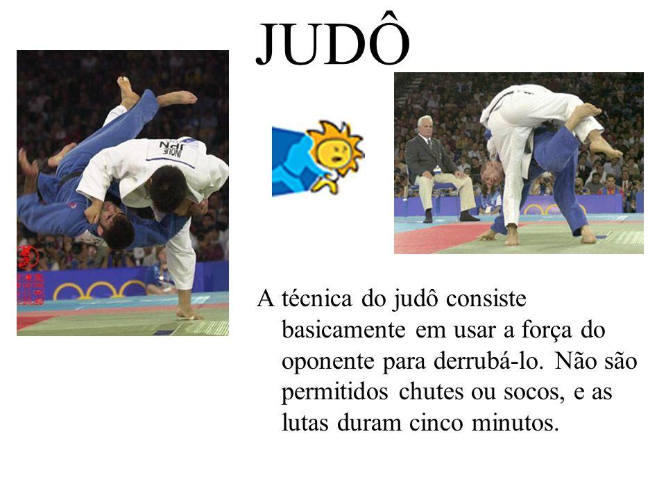 JUDÔ A técnica do judô consiste basicamente em usar a força do oponente para derrubá-lo. Não são permitidos chutes ou socos, e as lutas duram cinco mi