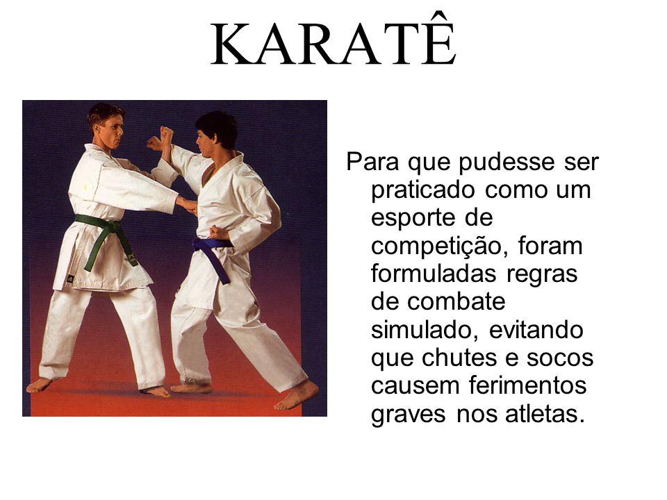 KARATÊ Para que pudesse ser praticado como um esporte de competição, foram formuladas regras de combate simulado, evitando que chutes e socos causem f