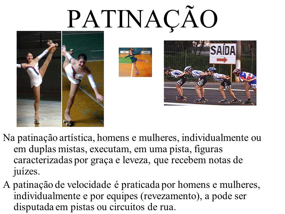 PATINAÇÃO Na patinação artística, homens e mulheres, individualmente ou em duplas mistas, executam, em uma pista, figuras caracterizadas por graça e l