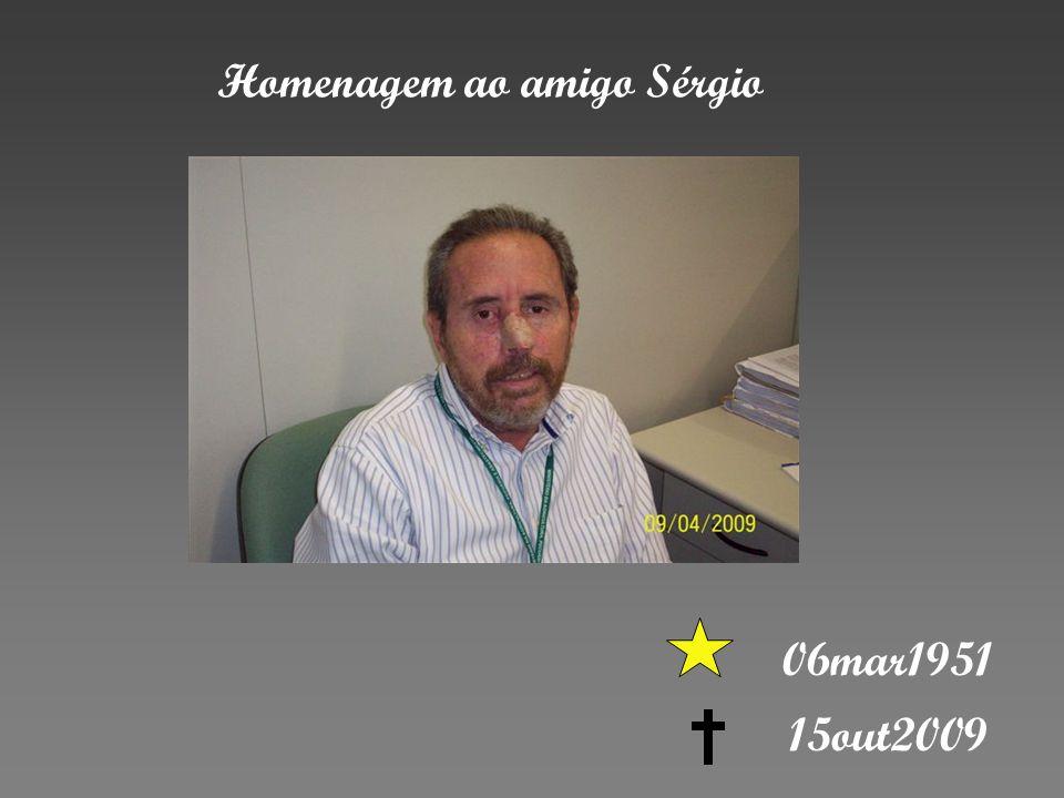 Homenagem ao amigo Sérgio 15out2009 06mar1951