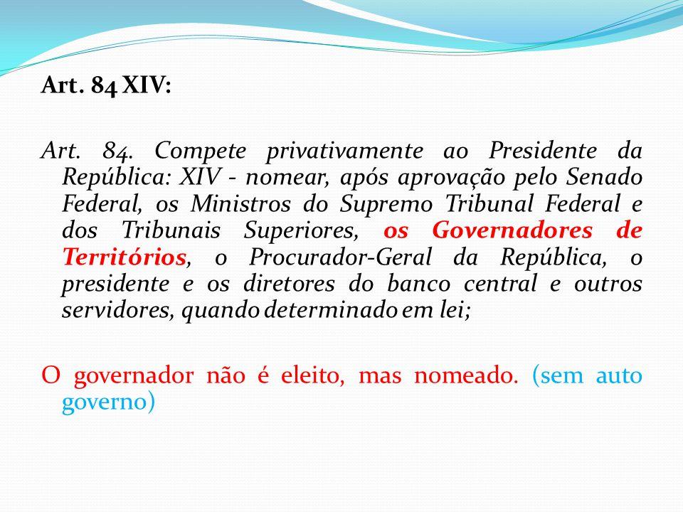 Art. 84 XIV: Art. 84. Compete privativamente ao Presidente da República: XIV - nomear, após aprovação pelo Senado Federal, os Ministros do Supremo Tri
