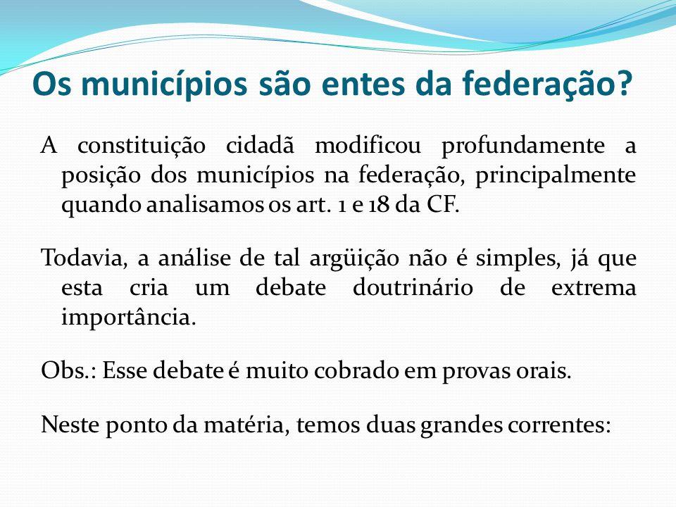 Os municípios são entes da federação? A constituição cidadã modificou profundamente a posição dos municípios na federação, principalmente quando anali
