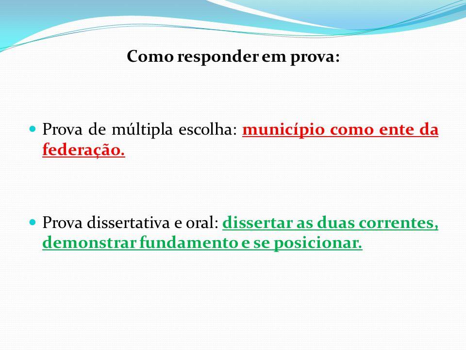 Como responder em prova:  Prova de múltipla escolha: município como ente da federação.