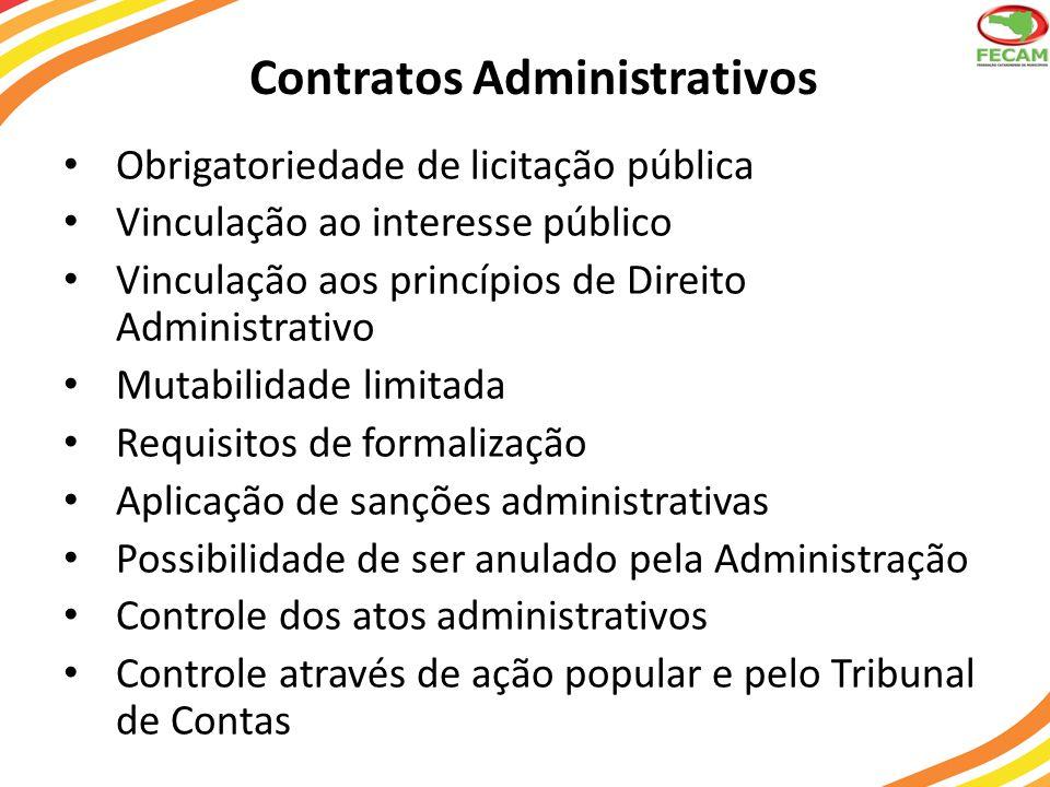 Contratos Administrativos • Obrigatoriedade de licitação pública • Vinculação ao interesse público • Vinculação aos princípios de Direito Administrati