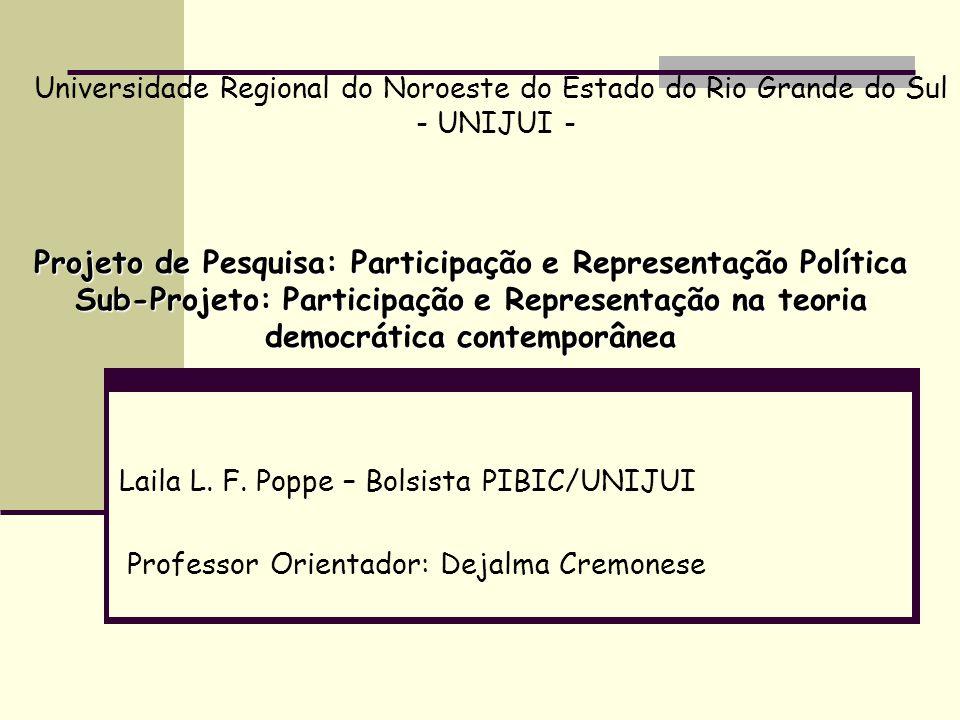 Projeto Tratar da participação e da representação entre as diferentes teorias da democracia contemporânea Elementos essenciais no debate entre boa parte dos teóricos da Ciência Política (séc.