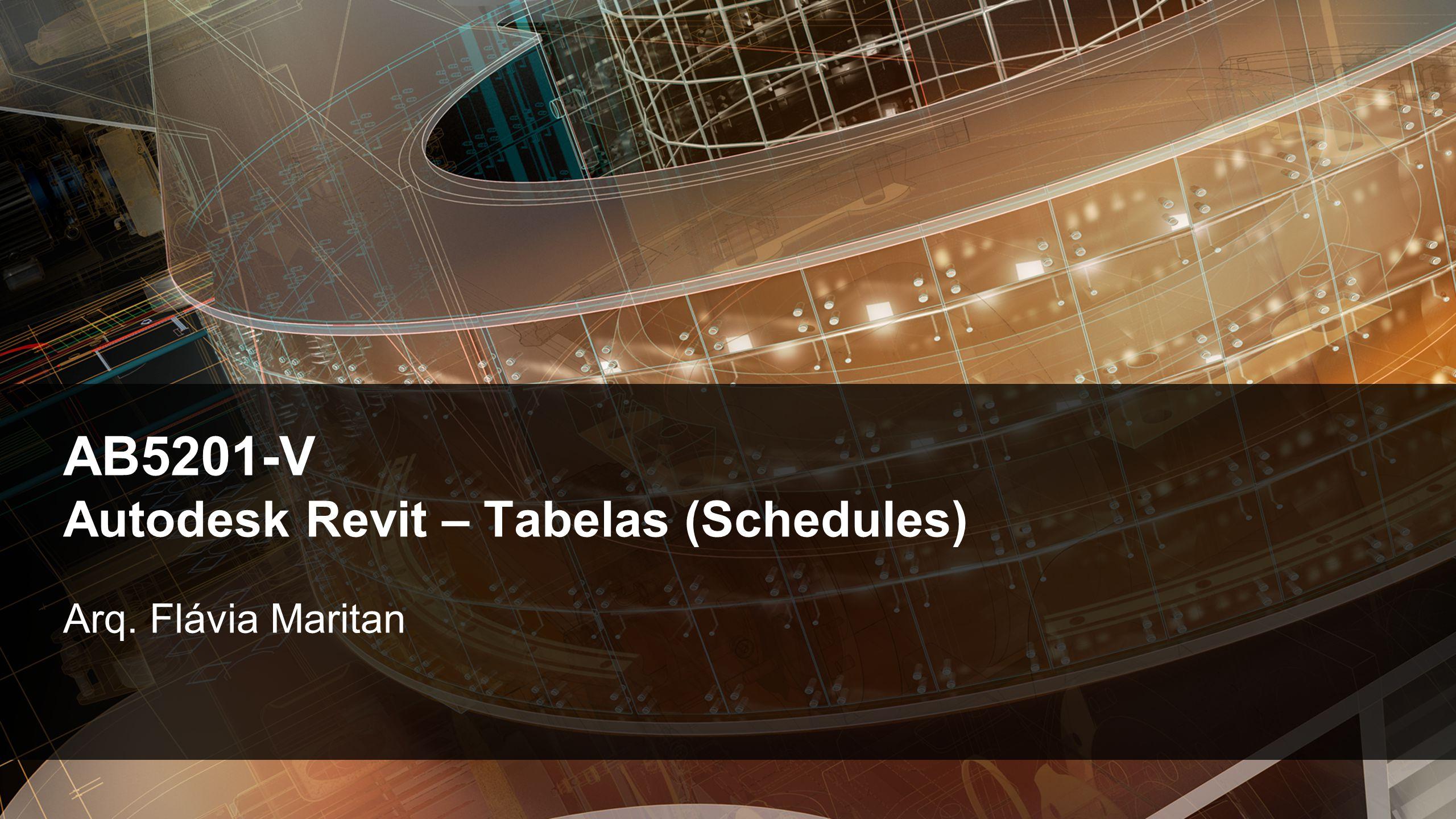© 2012 Autodesk Autodesk Revit – Tabelas (Schedules)  Defina filtros para a visibilidade.