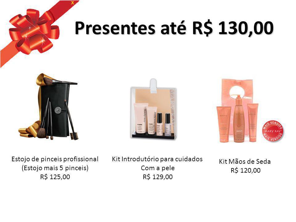 Presentes até R$ 130,00 Presentes até R$ 130,00 Estojo de pinceis profissional (Estojo mais 5 pinceis) R$ 125,00 Kit Introdutório para cuidados Com a