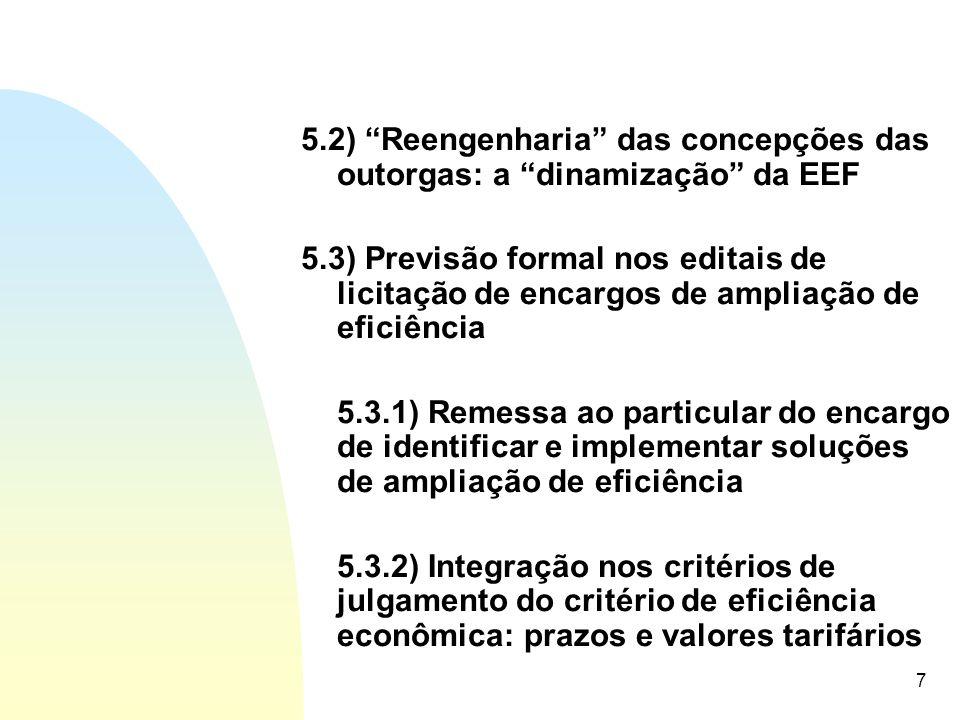 8 5.3.3) Legitimação da apropriação parcial pelo concessionário de ganhos de eficiência 5.3.4) Condicionamento à transferência de benefícios pelos usuários 5.3.5) Mecanismos mais rigorosos de transferência de benefícios ( IPC-X ) 5.4) Alteração da concepção regulatória: a restrição ao planejamento centralizado