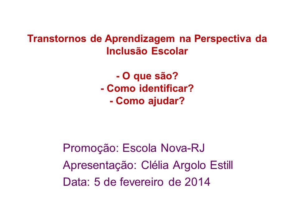 Clélia Argolo Estill Alterações na Aprendizagem Classificar transtornos é compreender, não é rotular. (Emílio Sãnchez Miguél - USAL)