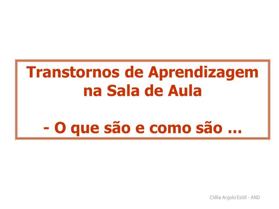 Clélia Argolo Estill - AND Transtornos de Aprendizagem na Sala de Aula - O que são e como são...