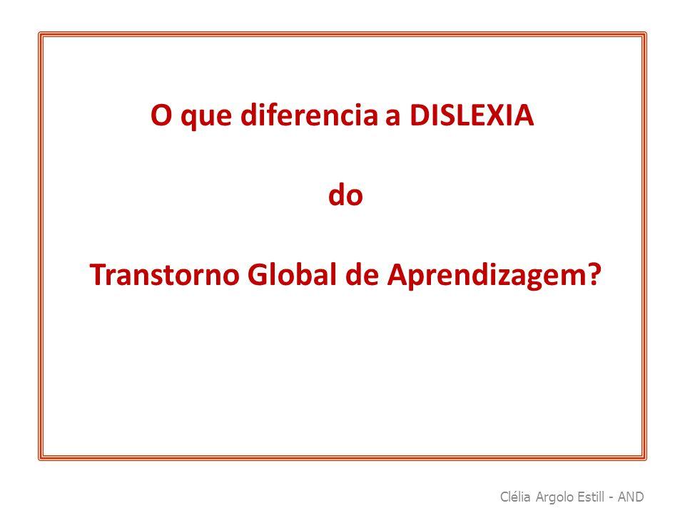 O que diferencia a DISLEXIA do Transtorno Global de Aprendizagem?