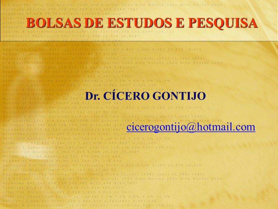 BOLSAS DE ESTUDOS E PESQUISA Dr. CÍCERO GONTIJO cicerogontijo@hotmail.com