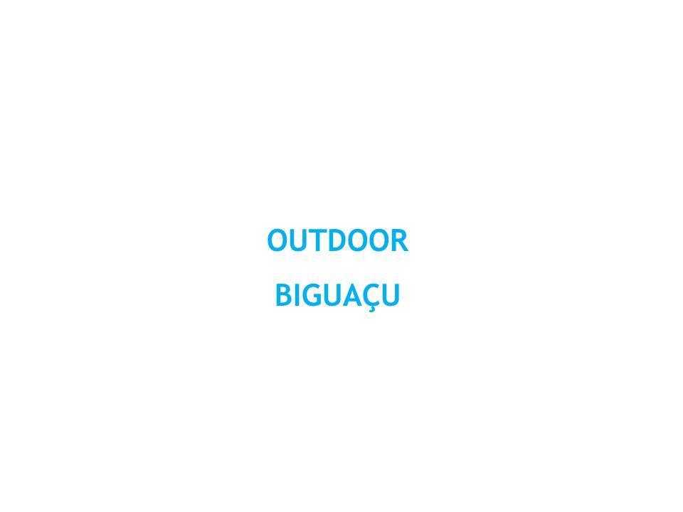 OUTDOOR BIGUAÇU