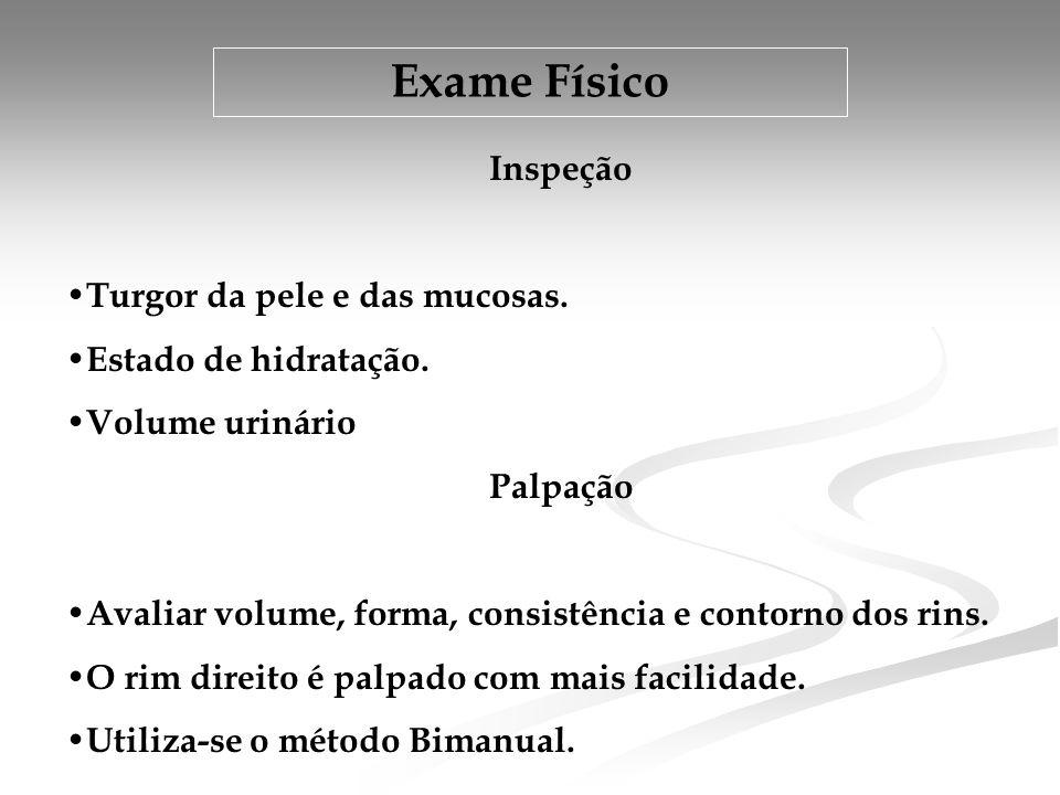 Exame Físico Inspeção • Turgor da pele e das mucosas.