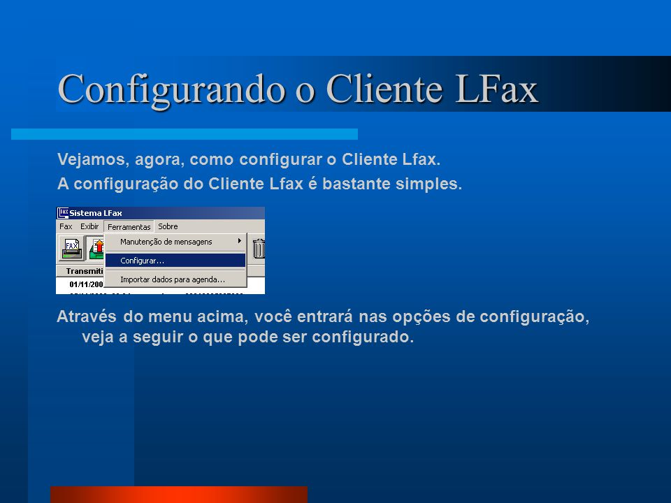 Configurando o Cliente LFax Vejamos, agora, como configurar o Cliente Lfax.