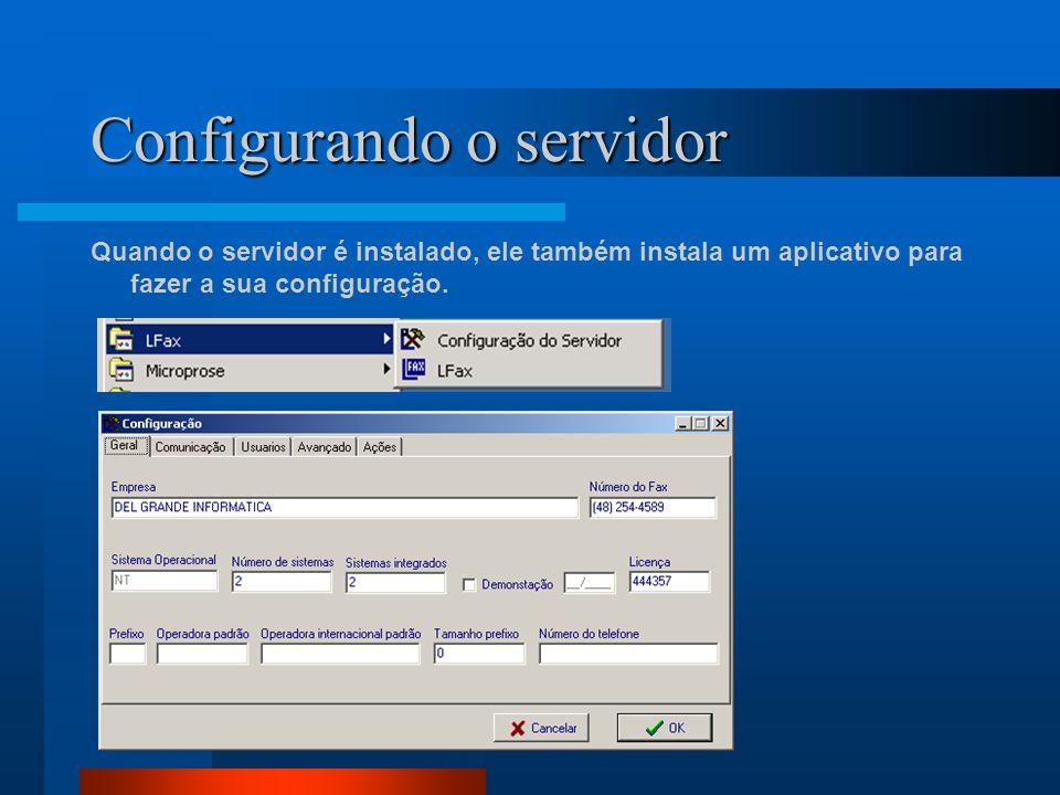 Configurando o servidor Quando o servidor é instalado, ele também instala um aplicativo para fazer a sua configuração.