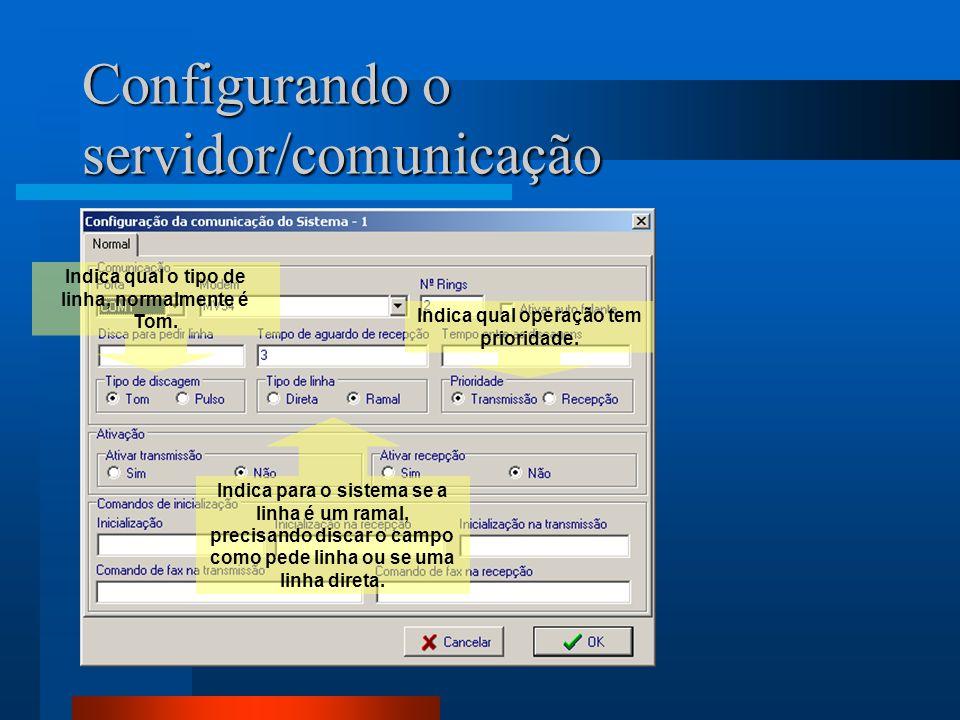 Configurando o servidor/comunicação Indica qual o tipo de linha, normalmente é Tom. Indica para o sistema se a linha é um ramal, precisando discar o c