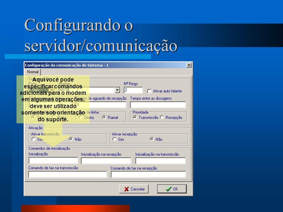 Configurando o servidor/comunicação Aqui você pode especificar comandos adicionais para o modem em algumas operações, deve ser utilizado somente sob o