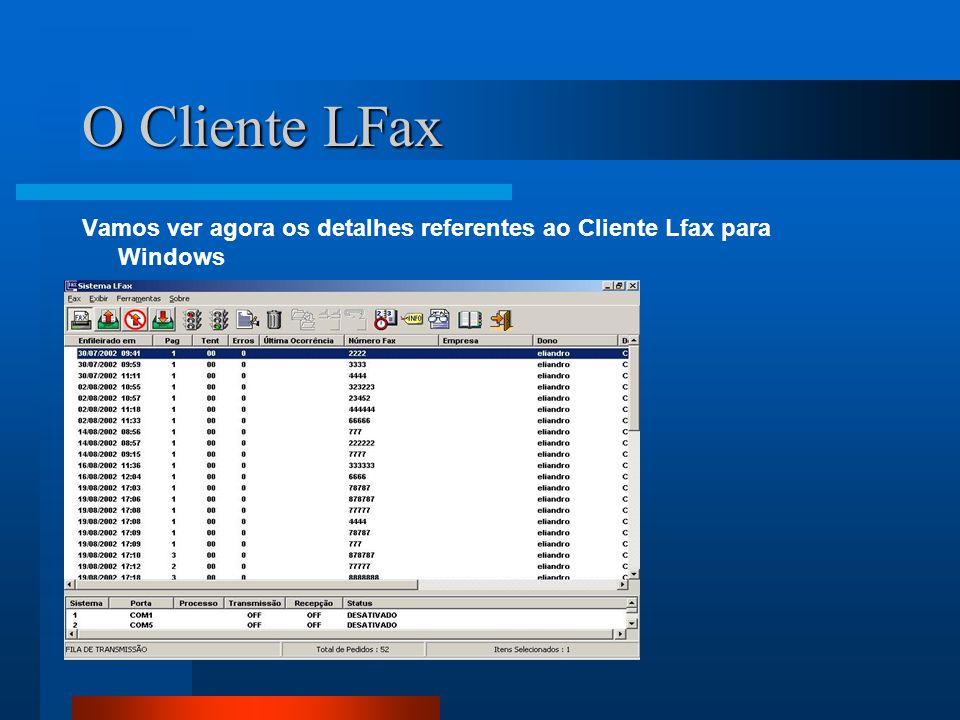 O Cliente LFax Vamos ver agora os detalhes referentes ao Cliente Lfax para Windows