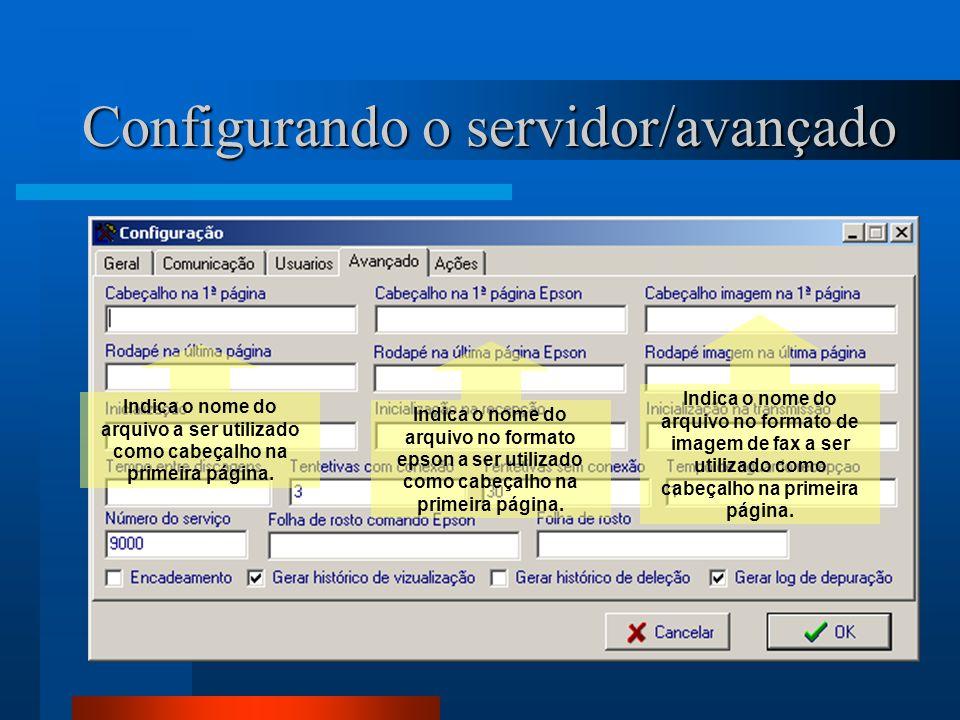 Configurando o servidor/avançado Indica o nome do arquivo a ser utilizado como cabeçalho na primeira página. Indica o nome do arquivo no formato epson