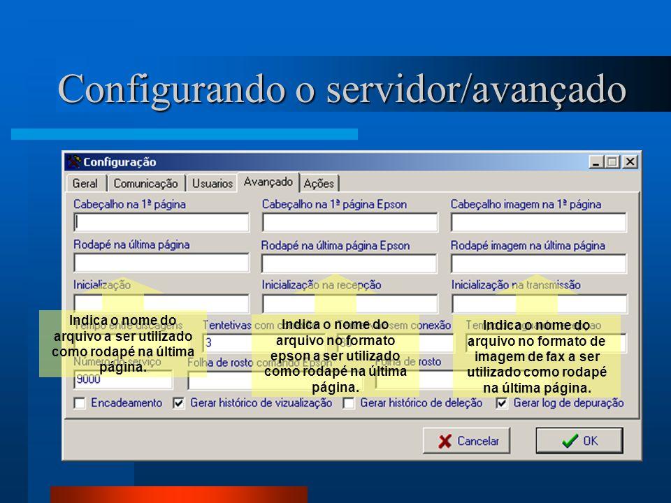 Configurando o servidor/avançado Indica o nome do arquivo a ser utilizado como rodapé na última página. Indica o nome do arquivo no formato epson a se