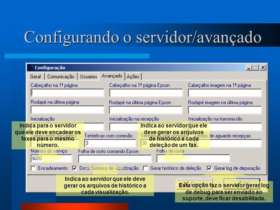 Configurando o servidor/avançado Indica para o servidor que ele deve encadear os faxes para o mesmo número. Indica ao servidor que ele deve gerar os a