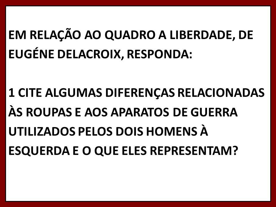 1 O ROMANTISMO TEM INÍCIO NO BRASIL EM 1836.
