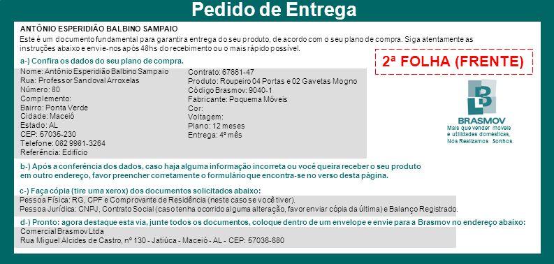 ANTÔNIO ESPERIDIÃO BALBINO SAMPAIO Este é um documento fundamental para garantir a entrega do seu produto, de acordo com o seu plano de compra. Siga a
