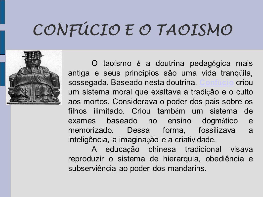 CONFÚCIO E O TAOISMO Conf ú cio O tao í smo é a doutrina pedag ó gica mais antiga e seus princ í pios são uma vida tranq ü ila, sossegada.