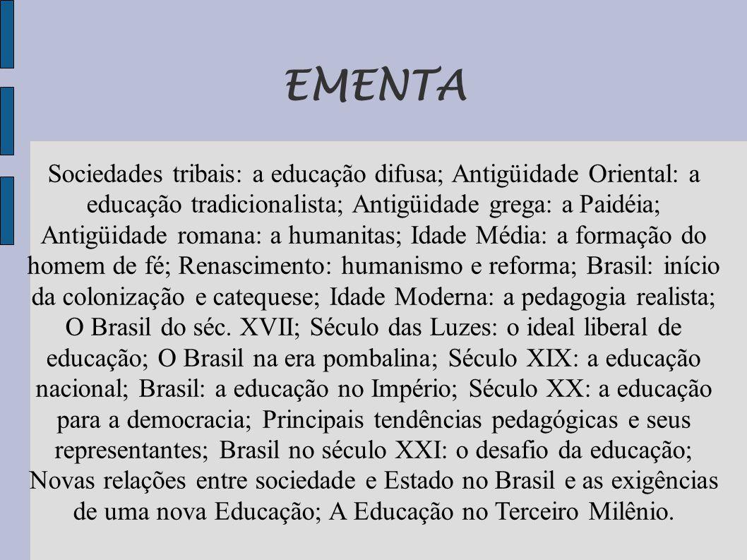  A educação oriental baseava-se na imitação e na oralidade, limitada ao presente.