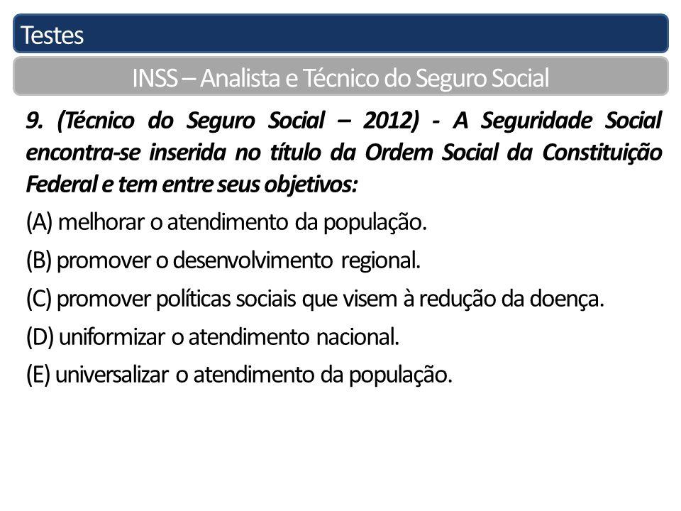 Testes INSS – Analista e Técnico do Seguro Social 9. (Técnico do Seguro Social – 2012) - A Seguridade Social encontra-se inserida no título da Ordem S