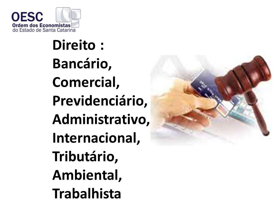Direito : Bancário, Comercial, Previdenciário, Administrativo, Internacional, Tributário, Ambiental, Trabalhista