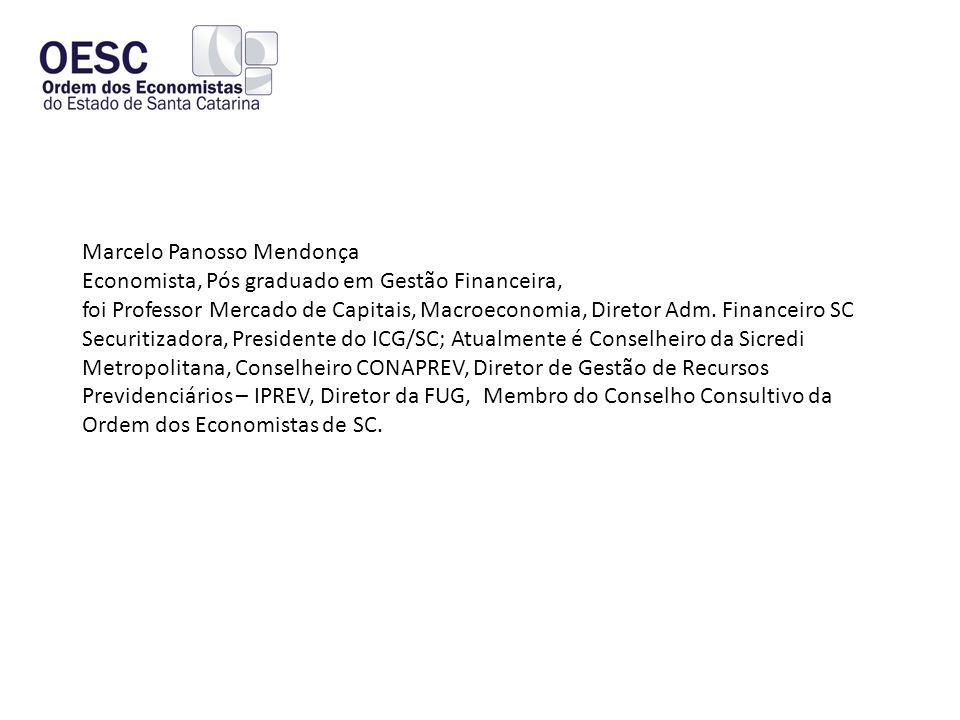 Marcelo Panosso Mendonça Economista, Pós graduado em Gestão Financeira, foi Professor Mercado de Capitais, Macroeconomia, Diretor Adm.