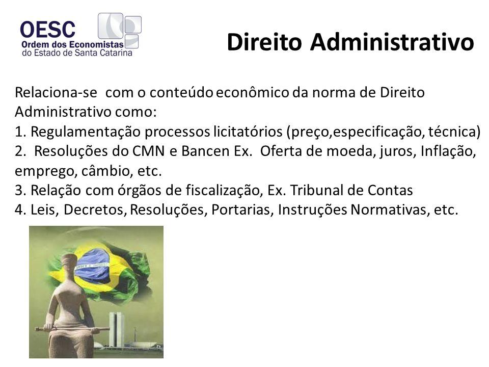 Direito Administrativo Relaciona-se com o conteúdo econômico da norma de Direito Administrativo como: 1.