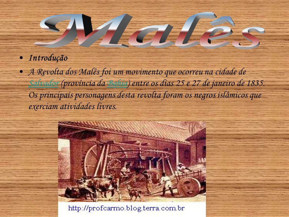 •Introdução •A Revolta dos Malês foi um movimento que ocorreu na cidade de Salvador (província da Bahia) entre os dias 25 e 27 de janeiro de 1835. Os