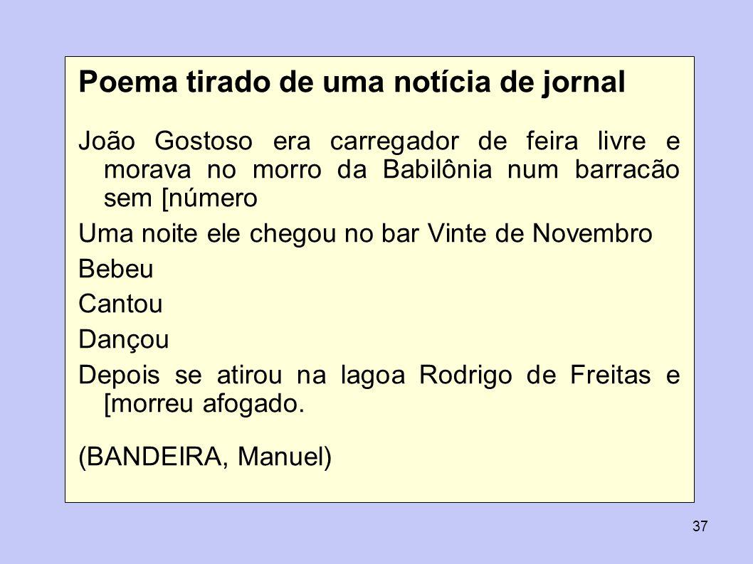 37 Poema tirado de uma notícia de jornal João Gostoso era carregador de feira livre e morava no morro da Babilônia num barracão sem [número Uma noite