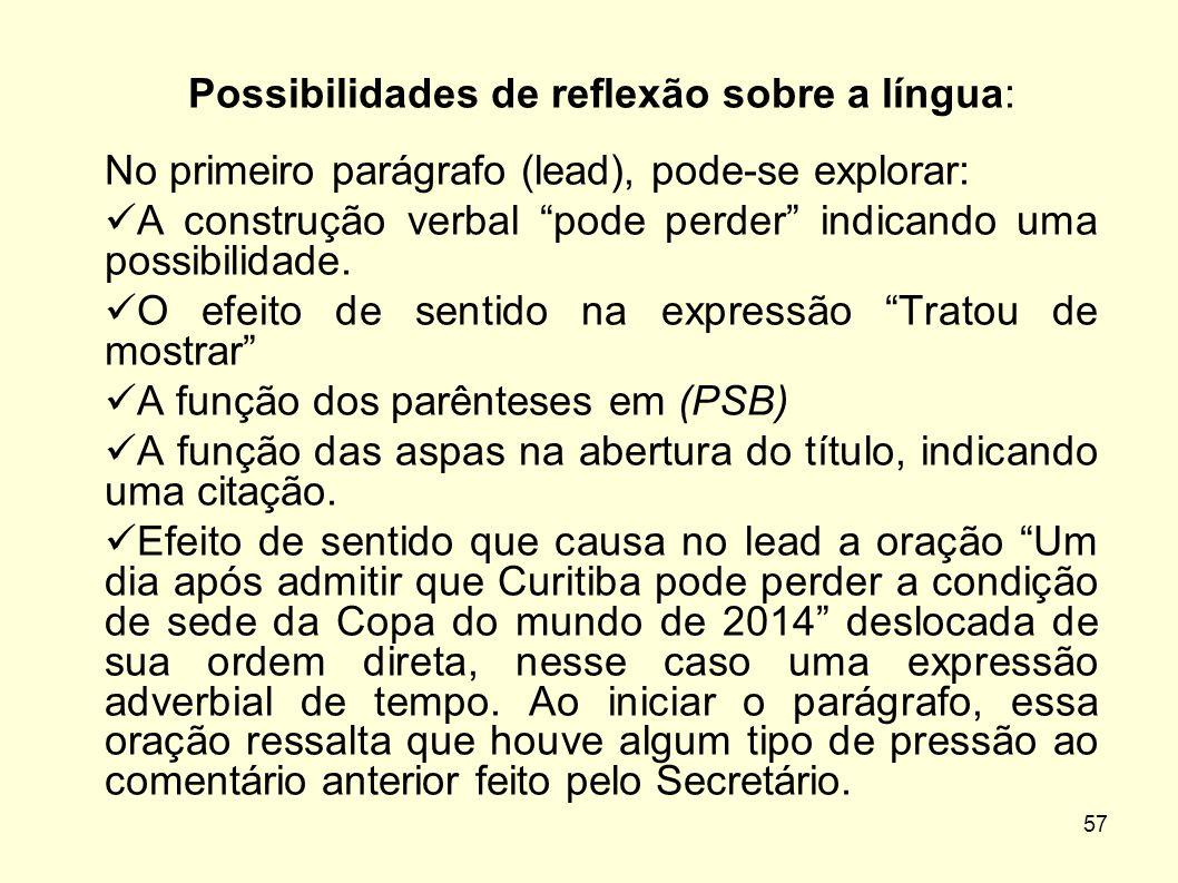 """57 Possibilidades de reflexão sobre a língua: No primeiro parágrafo (lead), pode-se explorar:  A construção verbal """"pode perder"""" indicando uma possib"""