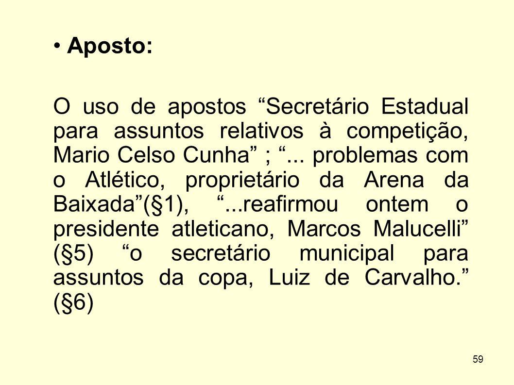 """59 • Aposto: O uso de apostos """"Secretário Estadual para assuntos relativos à competição, Mario Celso Cunha"""" ; """"... problemas com o Atlético, proprietá"""