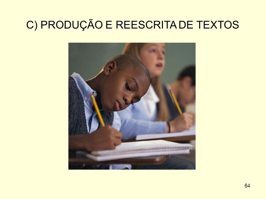 64 C) PRODUÇÃO E REESCRITA DE TEXTOS
