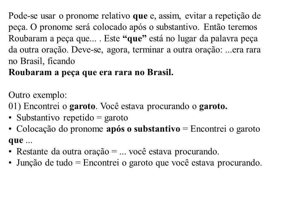 Pode-se usar o pronome relativo que e, assim, evitar a repetição de peça. O pronome será colocado após o substantivo. Então teremos Roubaram a peça qu
