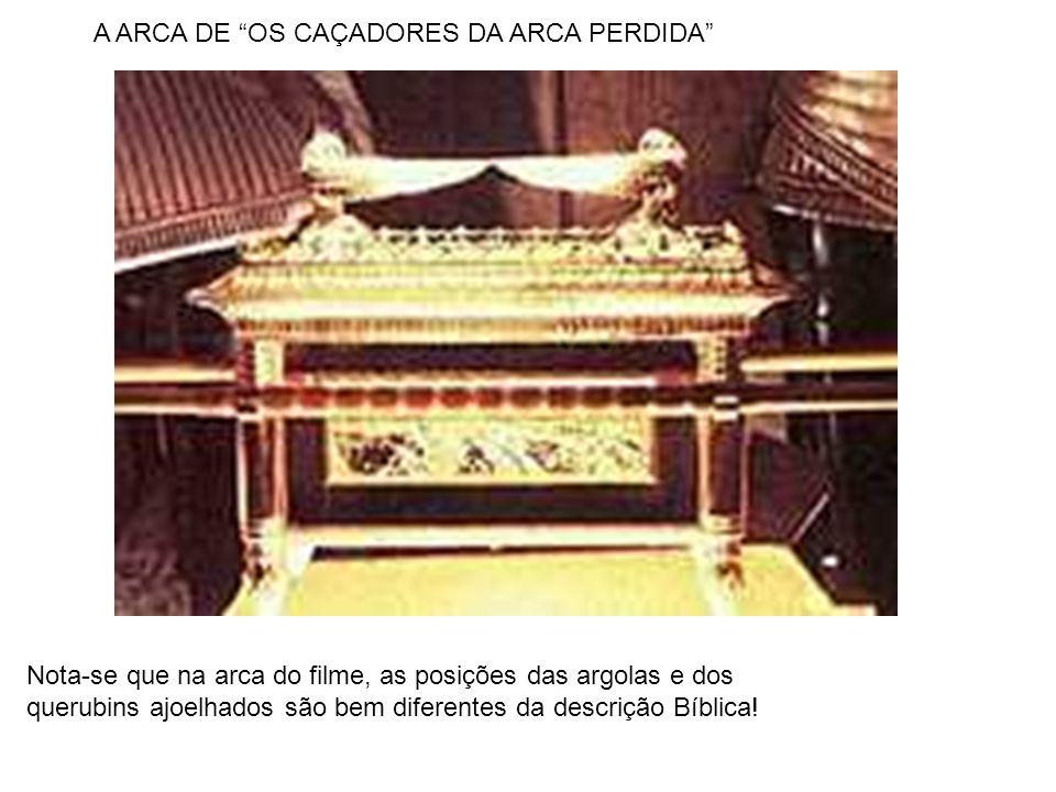 """A ARCA DE """"OS CAÇADORES DA ARCA PERDIDA"""" Nota-se que na arca do filme, as posições das argolas e dos querubins ajoelhados são bem diferentes da descri"""