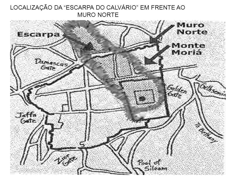 """LOCALIZAÇÃO DA """"ESCARPA DO CALVÁRIO"""" EM FRENTE AO MURO NORTE"""