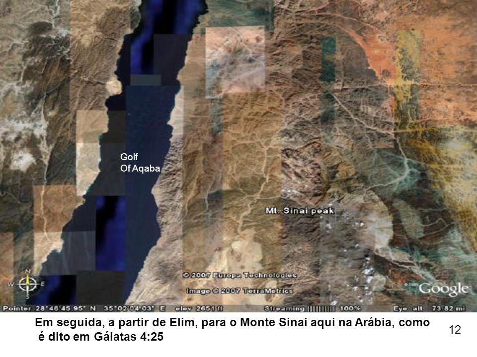 Em seguida, a partir de Elim, para o Monte Sinai aqui na Arábia, como é dito em Gálatas 4:25 12 Golf Of Aqaba