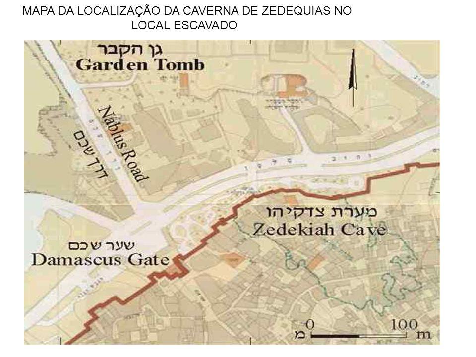 MAPA DA LOCALIZAÇÃO DA CAVERNA DE ZEDEQUIAS NO LOCAL ESCAVADO