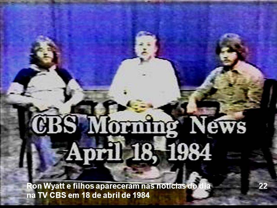 Ron Wyatt e filhos apareceram nas notícias do dia 22 na TV CBS em 18 de abril de 1984