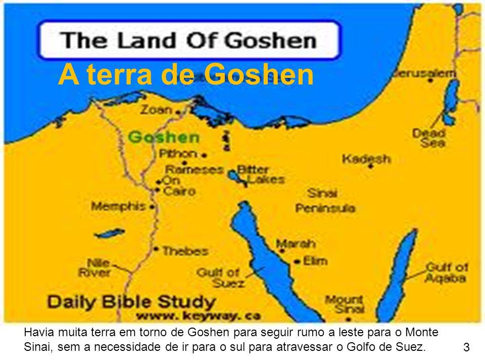 Havia muita terra em torno de Goshen para seguir rumo a leste para o Monte Sinai, sem a necessidade de ir para o sul para atravessar o Golfo de Suez.