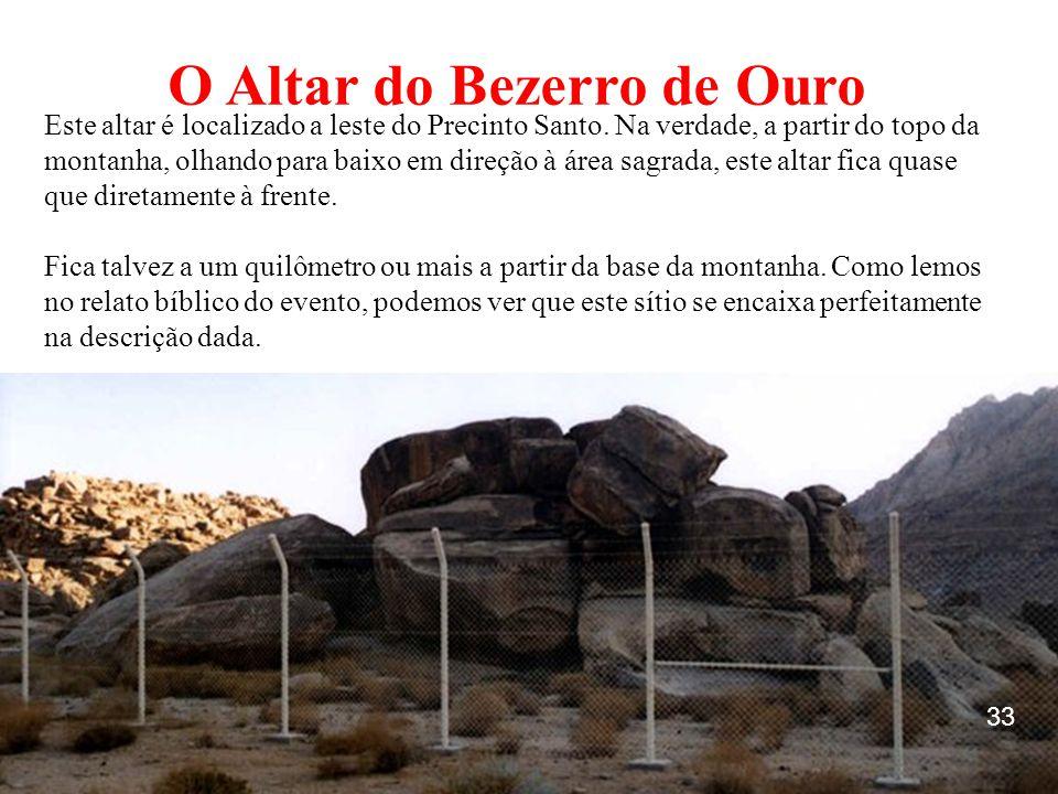 Este altar é localizado a leste do Precinto Santo. Na verdade, a partir do topo da montanha, olhando para baixo em direção à área sagrada, este altar