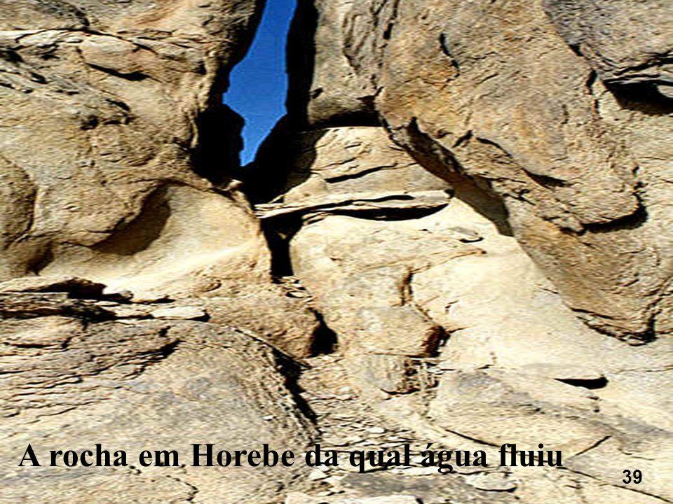 A rocha em Horebe da qual água fluiu 39