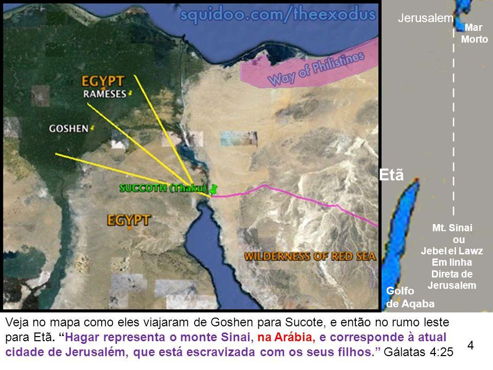 """Veja no mapa como eles viajaram de Goshen para Sucote, e então no rumo leste para Etã. """"Hagar representa o monte Sinai, na Arábia, e corresponde à atu"""