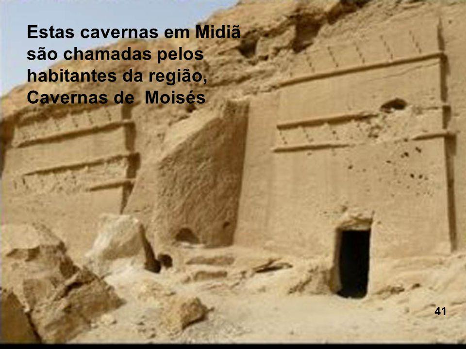 Estas cavernas em Midiã são chamadas pelos habitantes da região, Cavernas de Moisés 41